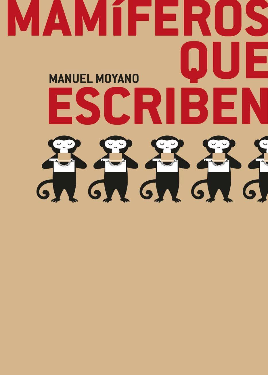 mamíferos que escriben de Manuel Moyano