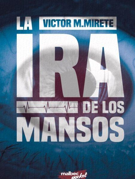La ira de los mansos de Víctor Mirete