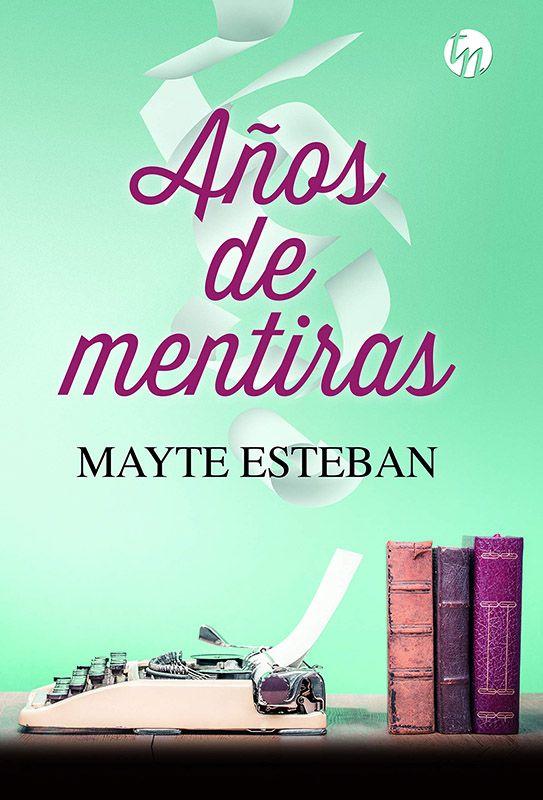 Años de mentiras de Mayte Esteban