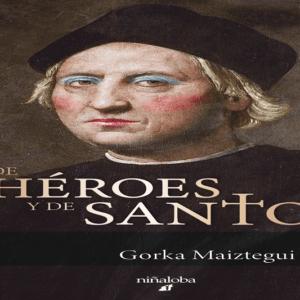 Portada de la novela De héroes y de santosPortada de la novela De héroes y de santos